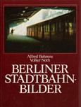 Deckblatt: Berliner Stadtbahnbilder