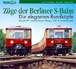 Deckblatt: Züge der Berliner S-Bahn - Die eleganten Rundköpfe