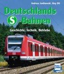 Deckblatt: Deutschlands S-Bahnen, Geschichte, Technik, Betriebe