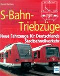Deckblatt: S-Bahn-Triebzüge, Neue Fahrzeuge für Deutschlands Stadtschnellverkehr