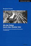 Deckblatt: Als der Osten durch den Westen fuhr. Die Geschichte der Deutschen Reichsbahn in Westberlin