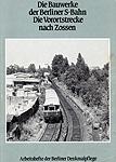 Deckblatt: Die Bauwerke der Berliner S-Bahn: Die Vorortstrecke nach Zossen
