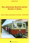 Deckblatt: Der elektrische Betrieb auf der Berliner S-Bahn -  Band 4. Aufbau, Improvisation, Erweiterung 1946 bis 1960
