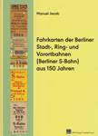 Deckblatt: Fahrkarten der Berliner Stadt-, Ring- und Vorortbahnen (Berliner S-Bahn) aus 150 Jahren