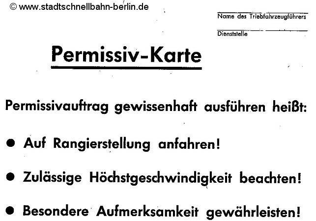 Die Reichsbahn gab an die Triebfahrzeugführer Anfang der 1980er Jahre solche Permissiv-Karten aus. Diese mussten ständig im Dienst mitgeführt werden.